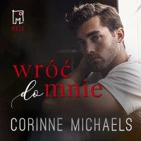 Wróć do mnie. Tom 1 - Corinne Michaels - audiobook
