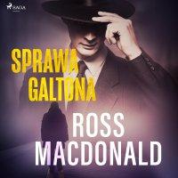 Sprawa Galtona - Ross Macdonald - audiobook
