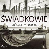Świadkowie - Józef Musiol - audiobook