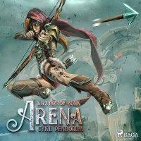 Cykl Pendorum. Część I. Arena - Krzysztof Bonk - audiobook