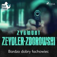 Bardzo dobry fachowiec - Zygmunt Zeydler-Zborowski - audiobook