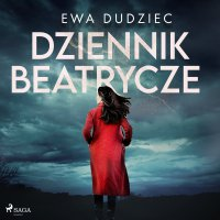 Dziennik Beatrycze - Ewa Dudziec - audiobook