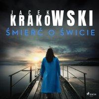 Śmierć o świcie - Jacek Krakowski - audiobook