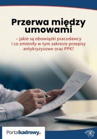 Przerwa między umowami – jakie są obowiązki pracodawcy i co zmieniły w tym zakresie przepisy antykryzysowe oraz PPK? - Szymon Sokolik - ebook