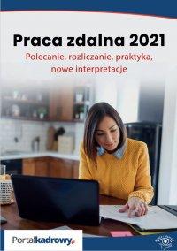 Praca zdalna 2021. Polecanie, rozliczanie, praktyka, nowe interpretacje - Szymon Sokolik - ebook