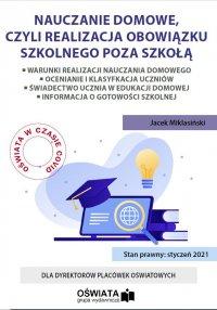 Nauczanie domowe, czyli realizacja obowiązku szkolnego poza szkołą - Jacek Miklasiński - ebook