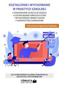 Kształcenie i wychowanie w praktyce szkolnej - Agnieszka Stebelska - ebook