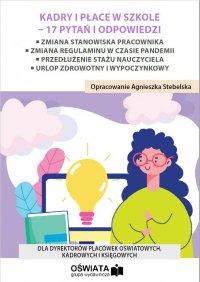 Kadry i płace w szkole - 17 pytań i odpowiedzi - Agnieszka Stebelska - ebook