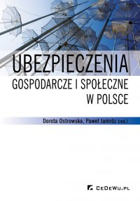 Ubezpieczenia gospodarcze i społeczne w Polsce - Dorota Ostrowska - ebook