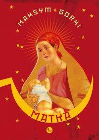 Matka - Maksym Gorki - ebook