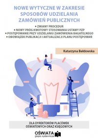 Nowe wytyczne dla szkół w zakresie sposobów udzielania zamówień publicznych - Katarzyna Bełdowska - ebook