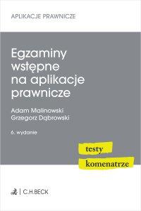 Egzaminy wstępne na aplikacje prawnicze. Testy komentarze. Wydanie 6 - Grzegorz Dąbrowski - ebook