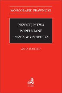 Przestępstwa popełniane przez wypowiedź - Anna Demenko - ebook