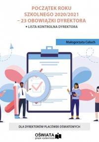 Przygotowanie do roku szkolnego 2020/2021 – 23 obowiązki dyrektora - Małgorzata Celuch - ebook
