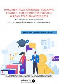 Dokumentacja kadrowa i płacowa oraz finanse i księgowość w oświacie w roku szkolnym 2020/2021 - Agnieszka Rumik-Smolarz - ebook
