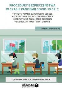 Procedury bezpieczeństwa w czasie pandemii Covid-19 cz. 2 - Bożena Winczewska - ebook