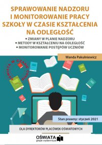 Sprawowanie nadzoru i monitorowanie pracy szkoły w czasie kształcenia na odległość - Wanda Pakulniewicz - ebook