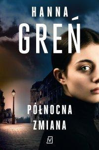 Północna zmiana - Hanna Greń - audiobook