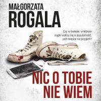 Nic o tobie nie wiem - Małgorzata Rogala - audiobook