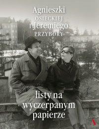 Listy na wyczerpanym papierze - Agnieszka  Osiecka - ebook
