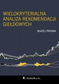 Wielokryterialna analiza rekomendacji giełdowych - Błażej Prusak - ebook