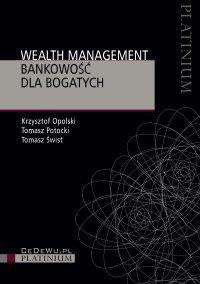 Wealth management. Bankowość dla bogatych - Krzysztof Opolski - ebook