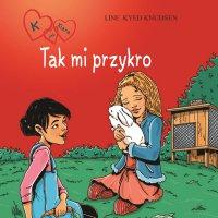 K jak Klara 7 - Tak mi przykro - Line Kyed Knudsen - audiobook