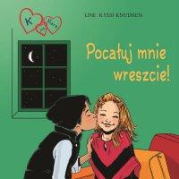 K jak Klara 3 - Pocałuj mnie wreszcie! - Line Kyed Knudsen - audiobook