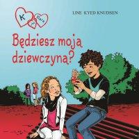 K jak Klara 2 - Będziesz moją dziewczyną? - Line Kyed Knudsen - audiobook