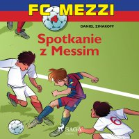FC Mezzi 4 - Spotkanie z Messim - Daniel Zimakoff - audiobook
