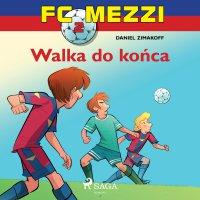 FC Mezzi 2 - Walka do końca - Daniel Zimakoff - audiobook
