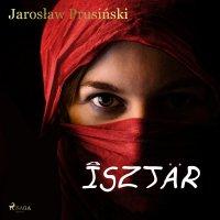Isztar - Jarosław Prusiński - audiobook