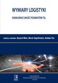 Wymiary Logistyki. Konkurencyjność podmiotów TSL. Tom 46 - Ryszard Miler - ebook
