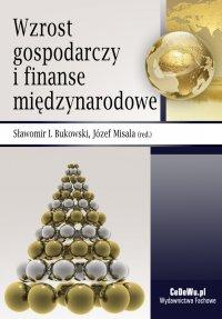 Wzrost gospodarczy i finanse międzynarodowe - Sławomir I. Bukowski - ebook