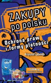Zakupy po polsku. Ochrona praw i formy płatności - Krzysztof Piotr Łabenda - ebook