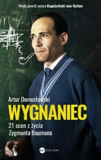 Wygnaniec. 21 scen z życia Zygmunta Baumana - Artur Domosławski - ebook