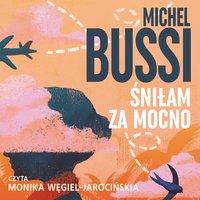 Śniłam za mocno - Michel Bussi - audiobook