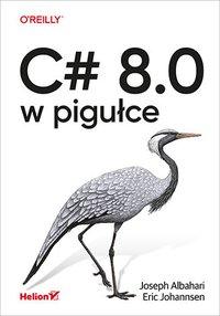 C# 8.0 w pigułce - Joseph Albahari - ebook