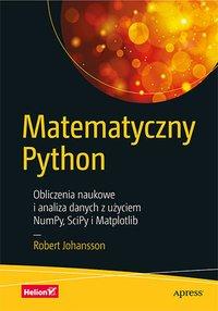 Matematyczny Python. Obliczenia naukowe i analiza danych z użyciem NumPy, SciPy i Matplotlib - Robert Johansson - ebook