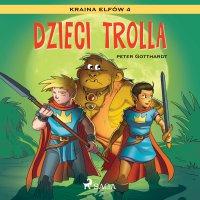 Kraina Elfów 4 - Dzieci trolla - Peter Gotthardt - audiobook