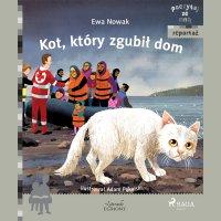 Kot, który zgubił dom - Ewa Nowak - audiobook
