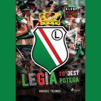 Legia to jest potęga - Dariusz Tuzimek - audiobook