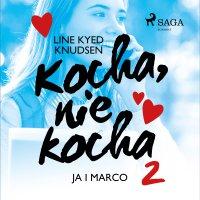 Kocha, nie kocha 2 - Ja i Marco - Line Kyed Knudsen - audiobook