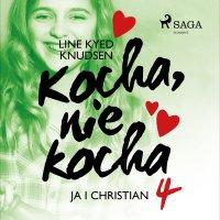 Kocha, nie kocha 4 - Ja i Christian - Line Kyed Knudsen - audiobook