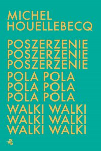 Poszerzenie pola walki - Michel Houellebecq - ebook