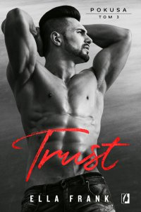 Trust. Pokusa. Tom 3 - Ella Frank - ebook