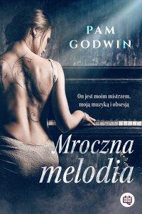 Mroczna melodia - Pam Godwin - ebook