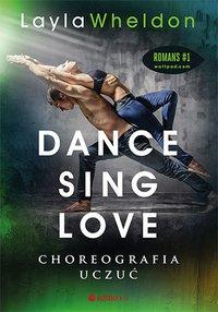 Dance, sing, love. Choreografia uczuć - Layla Wheldon - ebook