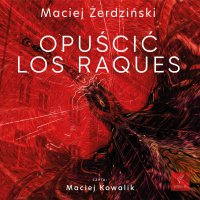 Opuścić Los Raques - Maciej Żerdziński - audiobook