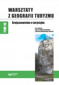 Warsztaty z Geografii Turyzmu. Tom 10. Krajoznawstwo a turystyka - Jolanta Wojciechowska - ebook